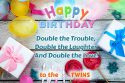 Happy birthday wishes for twins